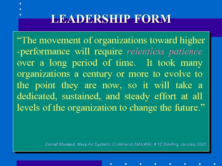 """LEADERSHIP FORM """"The movement of organizations toward higher -performance will require relentless patience over"""