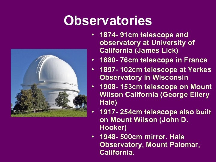 Observatories • 1874 - 91 cm telescope and observatory at University of California (James
