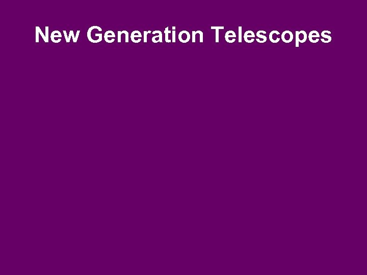 New Generation Telescopes