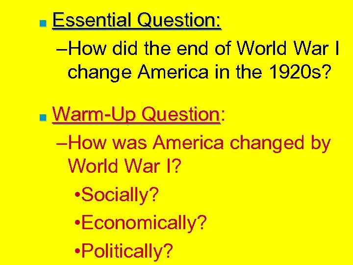 ■ Essential Question: –How did the end of World War I change America in
