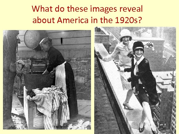 What do these images reveal about America in the 1920 s?