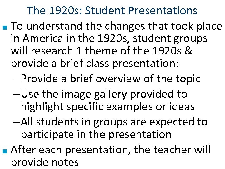 The 1920 s: Student Presentations ■ To understand the changes that took place in