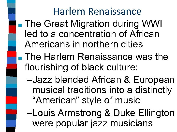 Harlem Renaissance The Great Migration during WWI led to a concentration of African Americans
