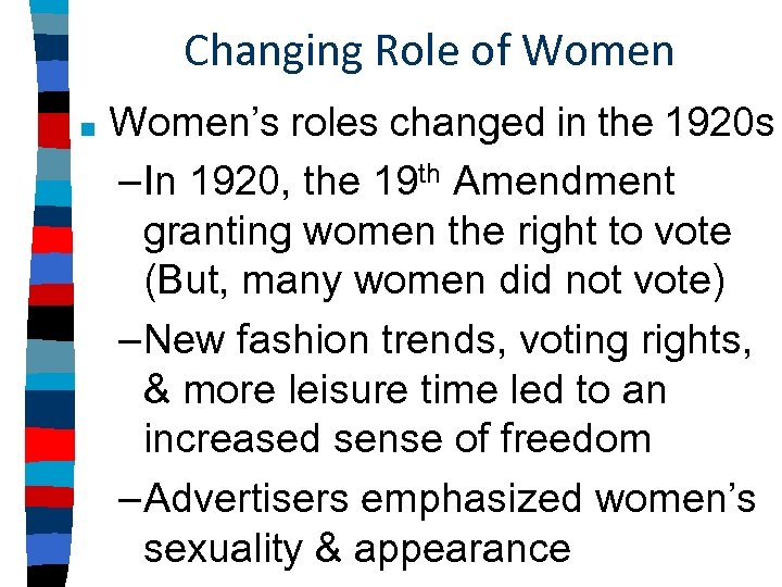 Changing Role of Women ■ Women's roles changed in the 1920 s –In 1920,