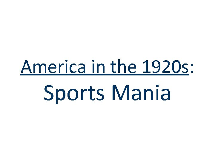 America in the 1920 s: Sports Mania