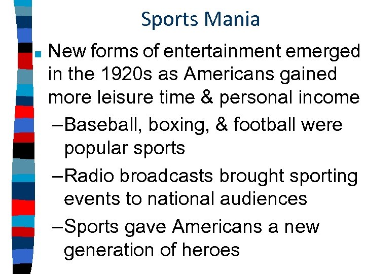 Sports Mania ■ New forms of entertainment emerged in the 1920 s as Americans