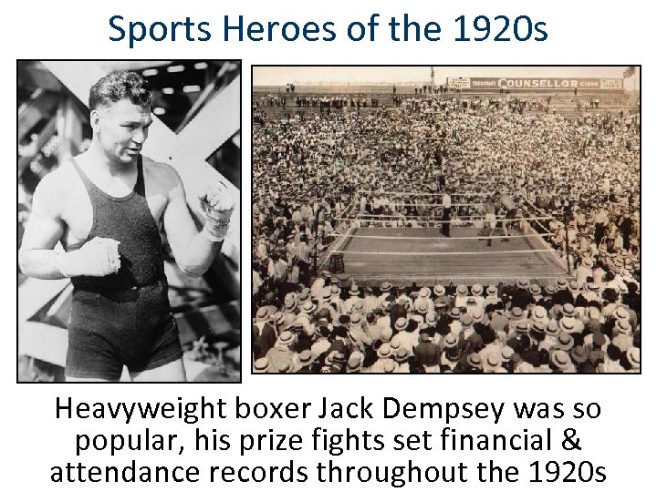 Sports Heroes of the 1920 s Heavyweight boxer Jack Dempsey was so popular, his