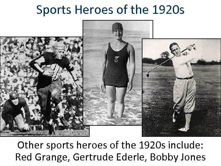 Sports Heroes of the 1920 s Other sports heroes of the 1920 s include: