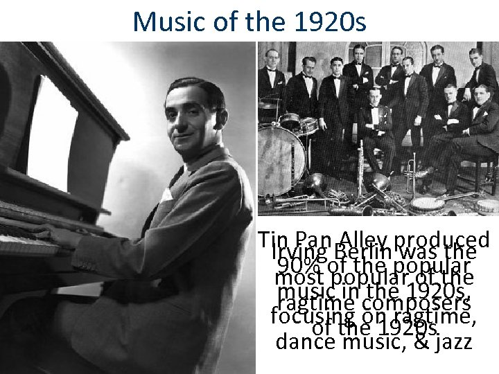 Music of the 1920 s Tin Pan Berlinproduced Alley was the Irving 90% of