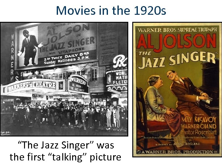 """Movies in the 1920 s """"The Jazz Singer"""" was the first """"talking"""" picture"""