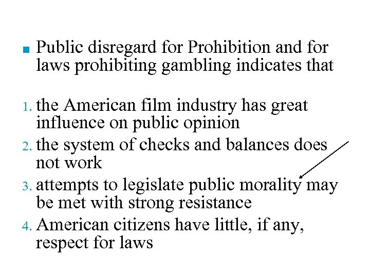 ■ Public disregard for Prohibition and for laws prohibiting gambling indicates that the American
