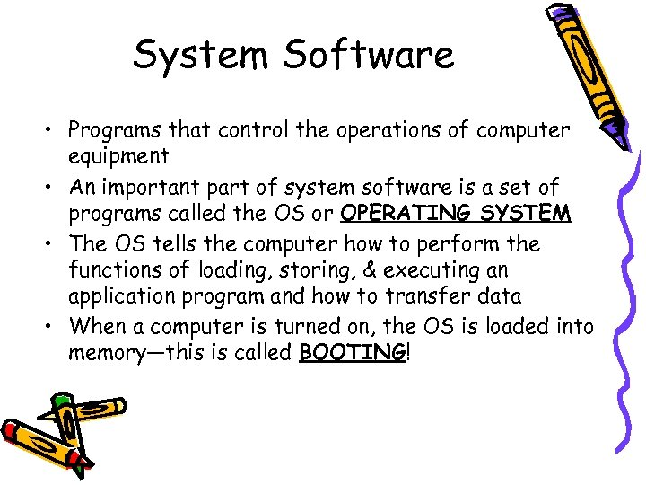 System Software • Programs that control the operations of computer equipment • An important