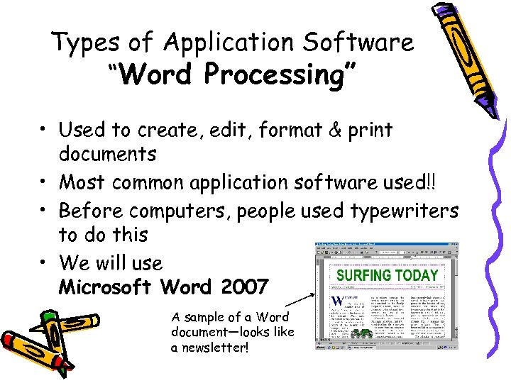 "Types of Application Software ""Word Processing"" • Used to create, edit, format & print"