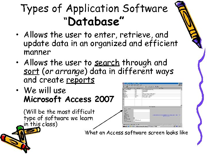 "Types of Application Software ""Database"" • Allows the user to enter, retrieve, and update"