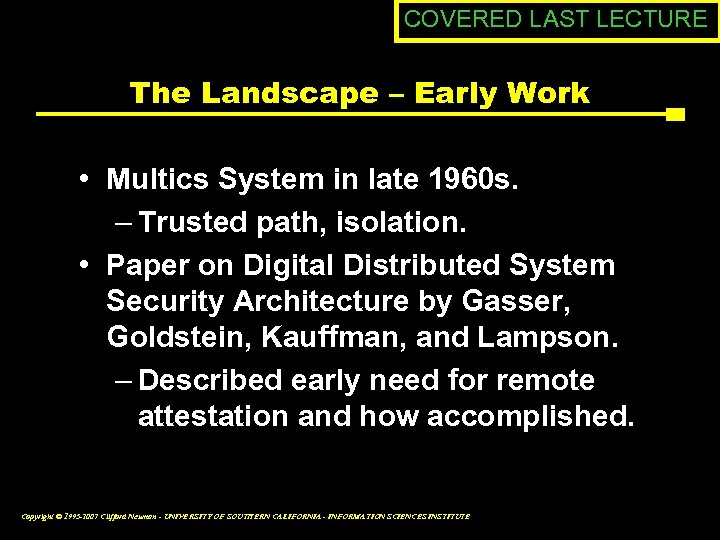 COVERED LAST LECTURE The Landscape – Early Work • Multics System in late 1960