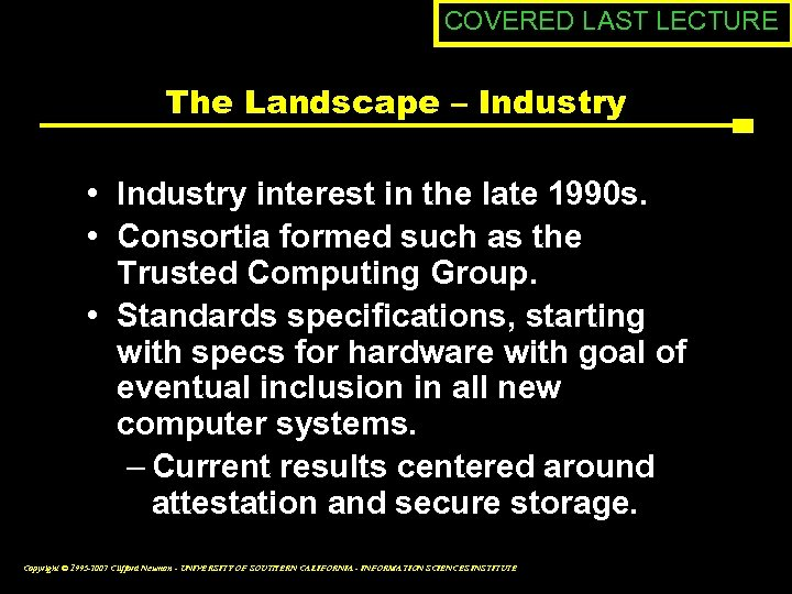COVERED LAST LECTURE The Landscape – Industry • Industry interest in the late 1990