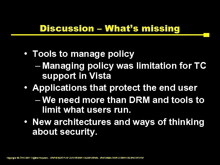 Discussion – What's missing • Tools to manage policy – Managing policy was limitation