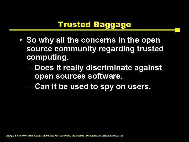 Trusted Baggage • So why all the concerns in the open source community regarding