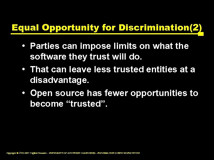 Equal Opportunity for Discrimination(2) • Parties can impose limits on what the software they