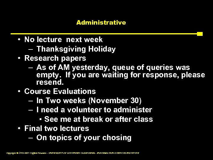 Administrative • No lecture next week – Thanksgiving Holiday • Research papers – As