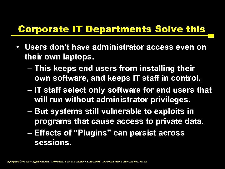 Corporate IT Departments Solve this • Users don't have administrator access even on their