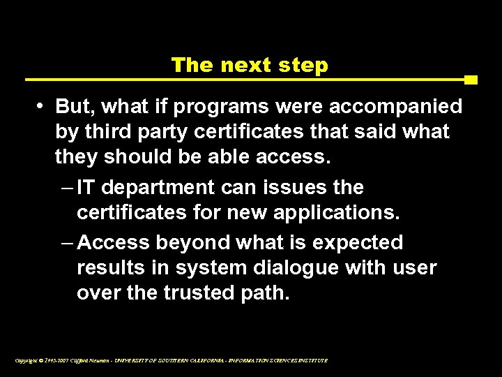 The next step • But, what if programs were accompanied by third party certificates