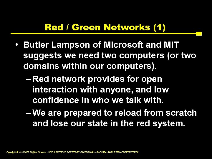 Red / Green Networks (1) • Butler Lampson of Microsoft and MIT suggests we