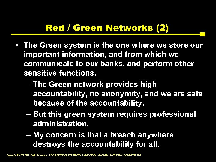 Red / Green Networks (2) • The Green system is the one where we