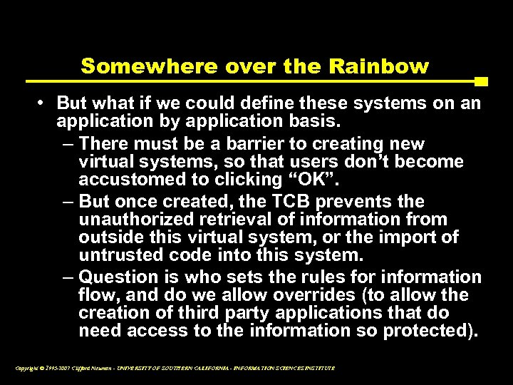 Somewhere over the Rainbow • But what if we could define these systems on