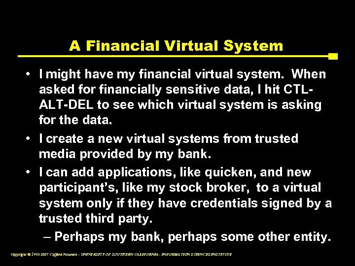 A Financial Virtual System • I might have my financial virtual system. When asked