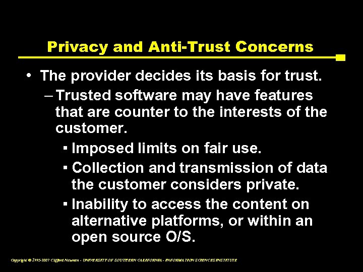 Privacy and Anti-Trust Concerns • The provider decides its basis for trust. – Trusted