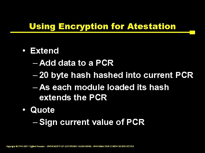 Using Encryption for Atestation • Extend – Add data to a PCR – 20