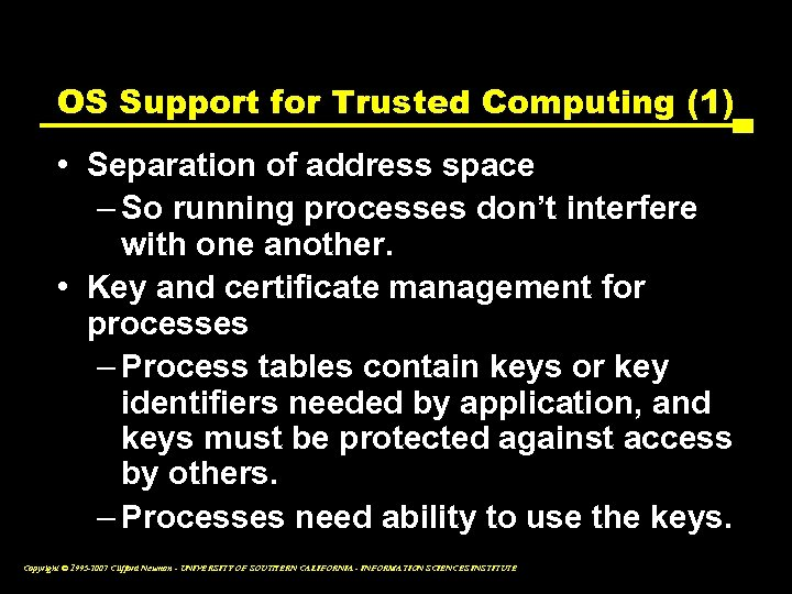 OS Support for Trusted Computing (1) • Separation of address space – So running