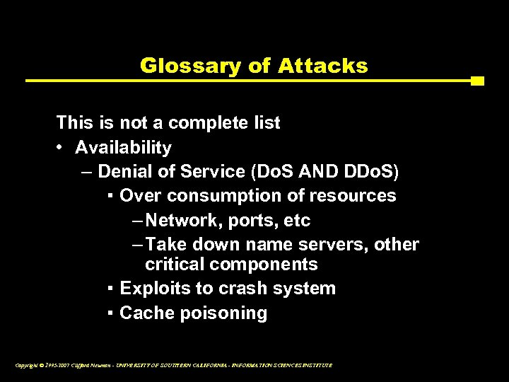 Glossary of Attacks This is not a complete list • Availability – Denial of