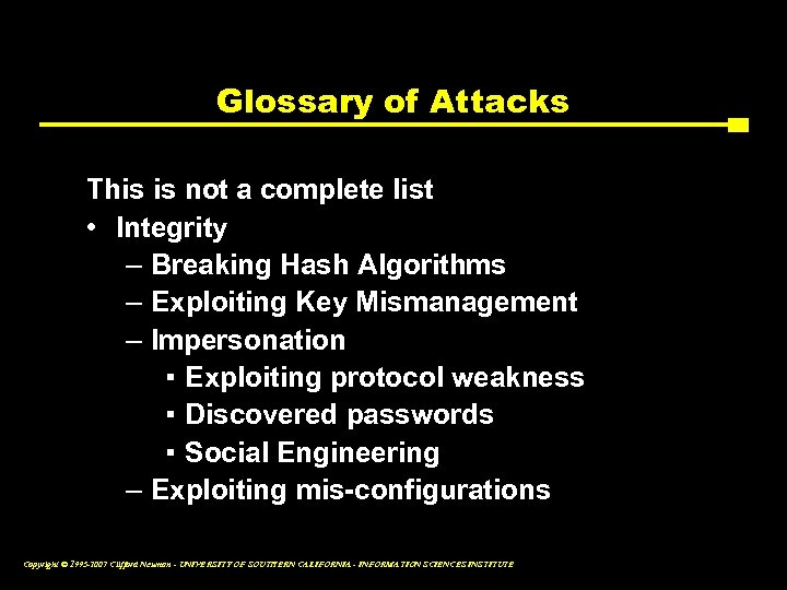Glossary of Attacks This is not a complete list • Integrity – Breaking Hash
