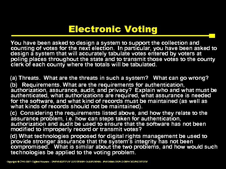 Electronic Voting You have been asked to design a system to support the collection