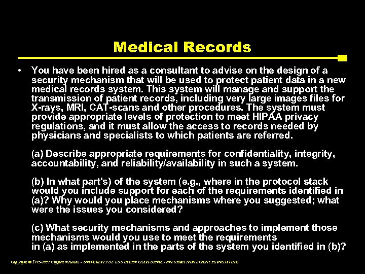Medical Records • You have been hired as a consultant to advise on the
