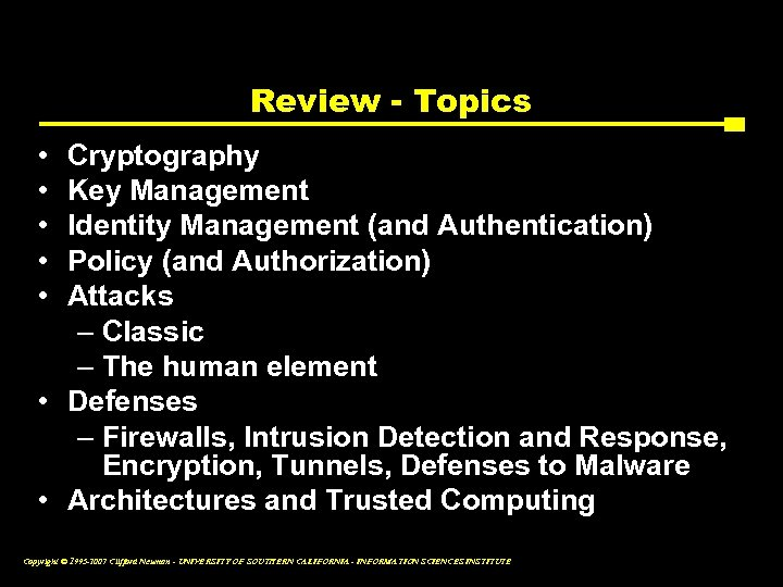 Review - Topics • • • Cryptography Key Management Identity Management (and Authentication) Policy