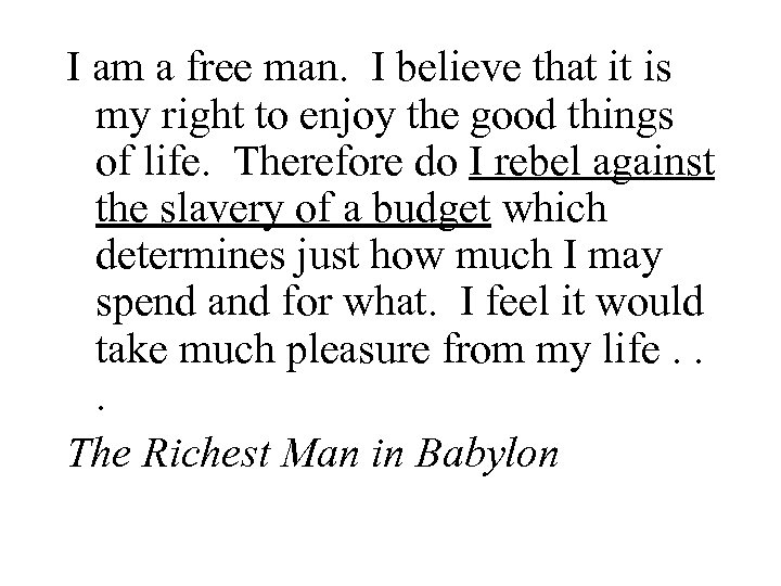 I am a free man. I believe that it is my right to enjoy