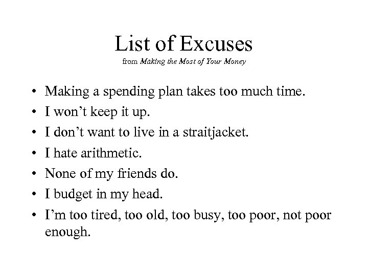 List of Excuses from Making the Most of Your Money • • Making a
