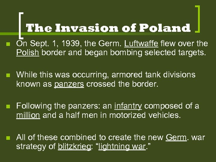 The Invasion of Poland n On Sept. 1, 1939, the Germ. Luftwaffe flew over
