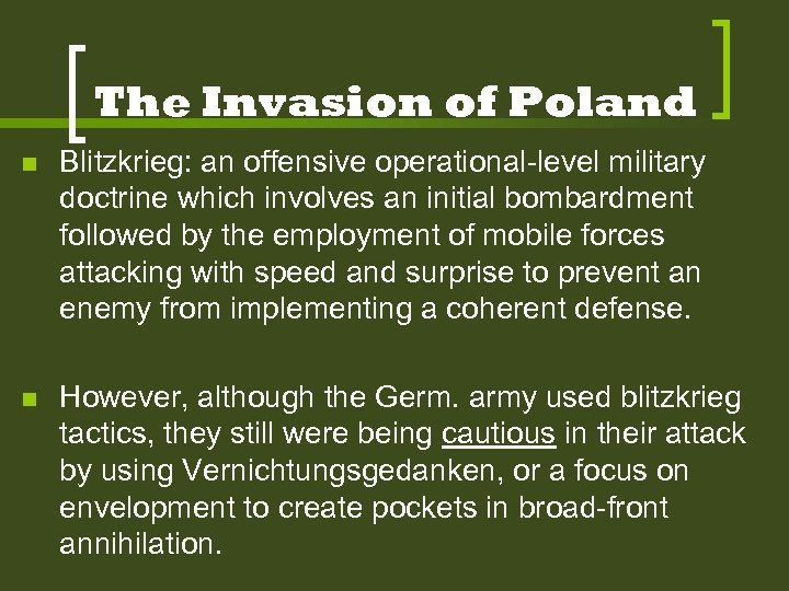 The Invasion of Poland n Blitzkrieg: an offensive operational-level military doctrine which involves an