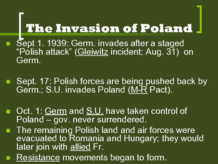 """The Invasion of Poland n Sept 1. 1939: Germ. invades after a staged """"Polish"""