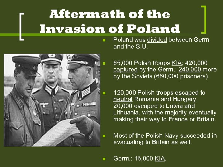 Aftermath of the Invasion of Poland n Poland was divided between Germ. and the