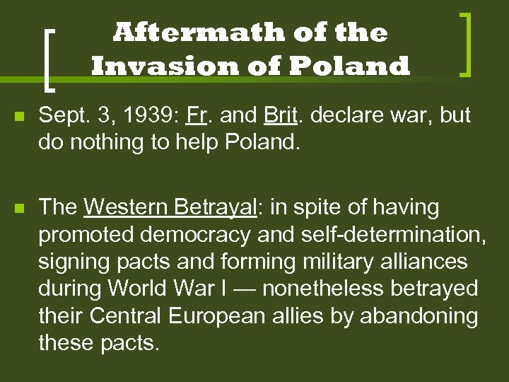 Aftermath of the Invasion of Poland n Sept. 3, 1939: Fr. and Brit. declare