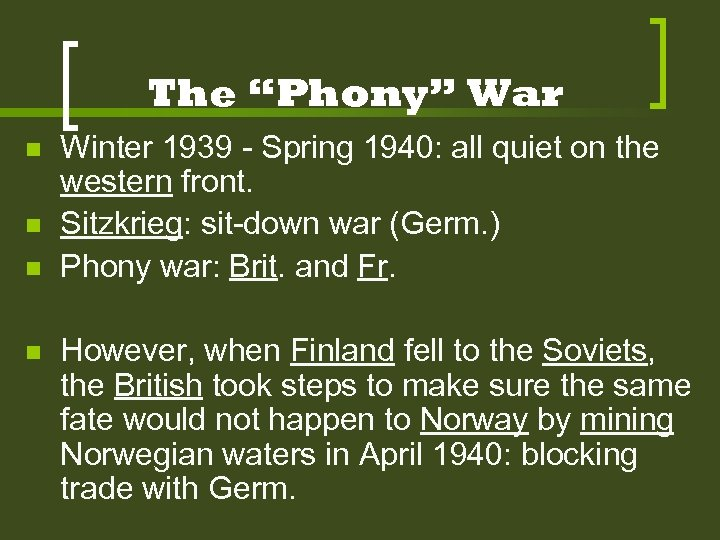 """The """"Phony"""" War n n Winter 1939 - Spring 1940: all quiet on the"""