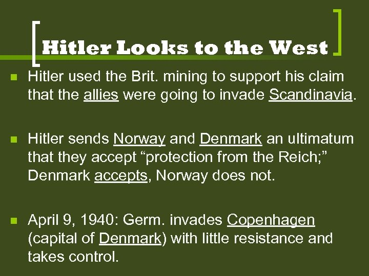 Hitler Looks to the West n Hitler used the Brit. mining to support his