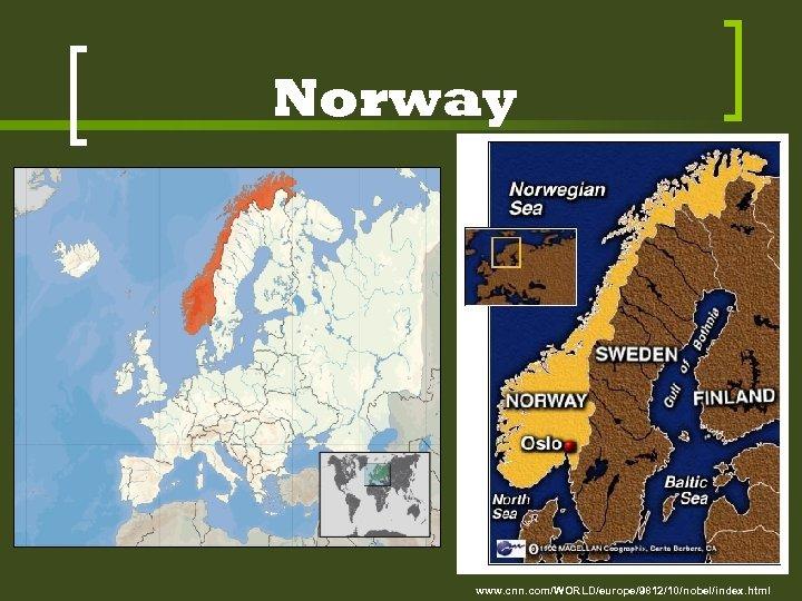Norway www. cnn. com/WORLD/europe/9812/10/nobel/index. html