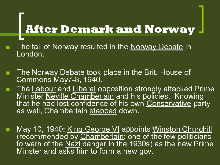 After Demark and Norway n The fall of Norway resulted in the Norway Debate