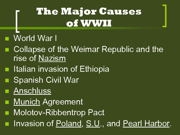 The Major Causes of WWII n n n n World War I Collapse of